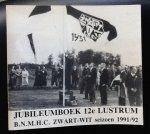Eck, Marie-Cécile van    e.a. - Jubileumboek 12e Lustrum B.N.M.H.C. Zwart-Wit Seizoen 1991/92.