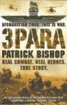 Bishop, Patrick - 3 Para - Afghanistan 2006 - This is war - Real combat. Real heroes. True story