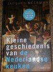 Meerman, Jacques - Kleine geschiedenis van de Nederlandse keuken