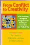 Landau, Sy/ Landau, Barbara/ Landau, Daryl (ds1331) - From Conflict to Creativity / How Resolving Workplace Disagreements Can Inspire Innovation and Productivity