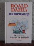 Dahl, Roald - Roals Dahl's namensoep