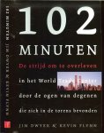 Dwyer, Jim & Kevin  Flynn  Vertaling door Joost van der Meer  met William Oostendorp , - 102 Minuten  .. De strijd om te overleven in het World Trade Center door de ogen van degenen die zich in de torens bevonden.