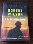 Wilson, Robert - A Darkening Stain