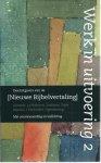 Diverse auteurs - WERK IN UITVOERING 2. - DEELUITGAVEN VAN DE NIEUWE BIJBELVERTALING