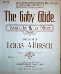 Hirsch, Louis A.: - The baby glide. Words by Harry Pilcer