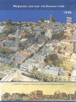 Tomesen, H.H.T.M. (eindredactie) - Maquette van een verdwenen stad (Doetinchem 1940)