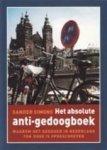 Simons, Sander. - Het absolute anti-gedoogboek Waarom het gedogen in Nederland ten dode is opgeschreven