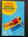 Arthur Japin, Vonne van der Meer , Tommy Wieringa e.a. - Badmeester, ben ik al bruin? De mooiste zon, zee en zandverhalen.