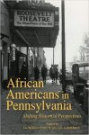 by Joe W. Trotter (Editor), Eric Ledell Smith (Editor) - African Americans in Pennsylvania Shifting Historical Perspectives