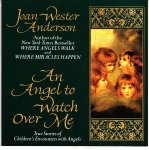 Anderson, Joan Wester - An Angel to Watch over Me