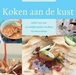 Kaljee, Ilse - Koken aan de kust / lekker aan zee: van zelfgemaakte lunchbox tot sterrendiner