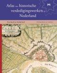 Kruijf, Teun de e.a. (eindred.) - Atlas historische verdedigingswerken in Nederland: Overijssel en Gelderland