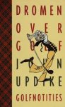 Updike, John - Dromen over golf  -  Golfnotities