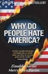 Sardar, Ziauddin, Davies, Merryl Wyn - Why Do People Hate America?