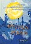 Veen, Trude van - Mystica Maan, 263 pag. paperback, goede staat (persoonlijke opdracht van schrijfster op schutblad)