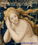 Elizabeth A.H. Cleland - Pieter Coecke van Aelst. Schilder, tekenaar en tapijtontwerper in de noordelijke renaissance.
