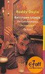 Doyle, Roddy - Barrytown trilogie. De Commitments.De bastaard. De bus