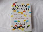 Neuwirth, Robert - Stealth of Nations - The Global Rise of the Informal Economy