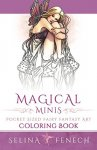 Selina Fenech - Magical Minis Pocket Sized Fairy Fantasy Art Coloring Book Volume 5 (Fantasy Art Coloring by Selina)