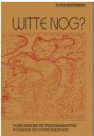 Heestermans, Hans - Witte nog? Over Bergse en Westbrabantse woorden en uitdrukkingen