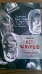 Knol, Liefke - Het babyhuis / kinderen en ouders door oorlog en honger gescheiden