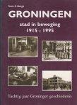 """Frans E. Banga - """"Groningen stad in beweging 1915 - 1995"""" Tachtig jaar Groninger geschiedenis."""