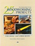 Spectre, P.H. - 25 Woodworking Projects for small and large boats