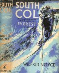 Wilfrid Noyce ..   Foreword by Sir John Hunt - South Col: One Man's Adventure On The Ascent Of Everest 1953