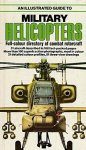 Gunston, B; - Illustrated Guide to Military Helicopters