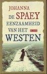 Spaey, Johanna - DE EENZAAMHEID VAN HET WESTEN. 'Pijnlijk trefzeker legt Johanna Spaey de eenzaamheid bloot van mensen die niet bij machte zijn het leven te temmen.'