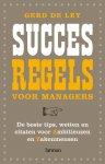 G. de Ley - Succesregels voor managers de beste tips, wetten en citaten voor ambitieuzen en zakenmensen