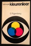 Rijgersberg, E. - Beknopte kleurenleer en de toepassing der kleuren in architectuur en binnenhuiskunst