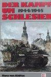 Ahlfen, Hans von. - Der Kampf um Schlesien 1944 - 1945