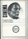 Beylie, Claude (redacteur en chef) - L'Avant-scène Cinéma N° 274. Jacques Doillon La Fille Prodigue
