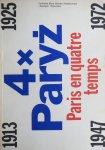 Czartoryska, Urszula; Stanislas Zadora - 4 x Paryz  Paris en quatre temps  [1913, 1925, 1947, 1972]