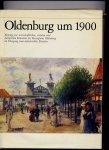 - Oldenburg um 1900 - Beiträge zur wirtschaftlichen, sozialen und kulturellen Situation des Herzogtums Oldenburg im Übergang zum industriellen Zeitalter