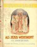 Vries, Anne de .. Met tekeningen van bottema - Als Jezus wederkomt