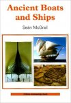 - OUDE BOTEN en SCHEPEN:  Ancient Boats and Ships - uitg. Shire Archaeology - Sean McGrail
