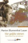 Blumenthal Lazan, M. - Vier gelijke stenen / gevlucht, gevangen, gedeporteerd: Westerbork en Bergen Belsen