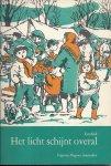 SINNEMA, J. (redactie) met bijdragen van: AJA BLOEM, WERNER DANIëLS, GERTIE EVENHUIS, MARIA GRAFT e.a. Omslag en illustr.: Bab Siljée - Het Licht schijnt overal - Kerstboek 1970