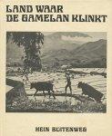 Buitenweg, Hein - Land waar de gamelan klinkt. Over voormaling Indië