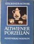 Strohmer; Nowak - Altwiener Porzellan