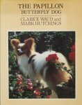 """Waud, Clarice. / Hutchings, Mark. - The Papillon """"Butterfly"""" Dog."""