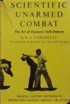 Vairamuttu, R.A. - Scientific Unarmed Combat: the Art of Dynamic Self-Defense the Ancient Asian Psycho-Physical Study
