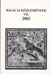 - Balácai Közlemények VII. 2002