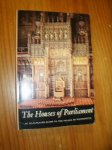 FELL, BRYAN H., - The Houses of Parliament. An illustrated guide to the palace of Westminster.