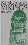 Sawyer, P.H. - Kings and Vikings. Scandinavië and Europe AD 700-1100
