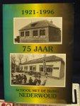 Hazeleger, B., M.C. Verbeek, Cootje van Assenbergh e.a. - 1921-1996 75 jaar school met de Bijbel  Nederwoud