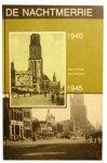 Broere, Piet - De nachtmerrie. 1940-1945. Stad Groningen.