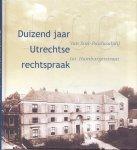 Hallebeek, J. / Schepen, H.J. / Willard, S.J.G.N.M. (redactie) (ds1297) - Duizend jaar Utrechtse rechtspraak
